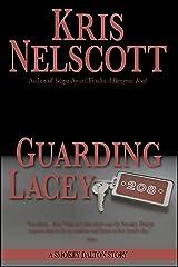 Guarding Lacey: A Smokey Dalton Story Kindle Edition