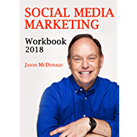 Social Media Marketing Workbook: 2018 Edition - How to Use Social Media for Business (English Edition)
