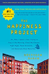 The Happiness Project, Tenth Anniversary Edition: Or, Why I Spent a Year Trying to Sing in the Morning, Clean My Closets, Fight Right, Read Aristotle, and Generally Have More Fun Paperback