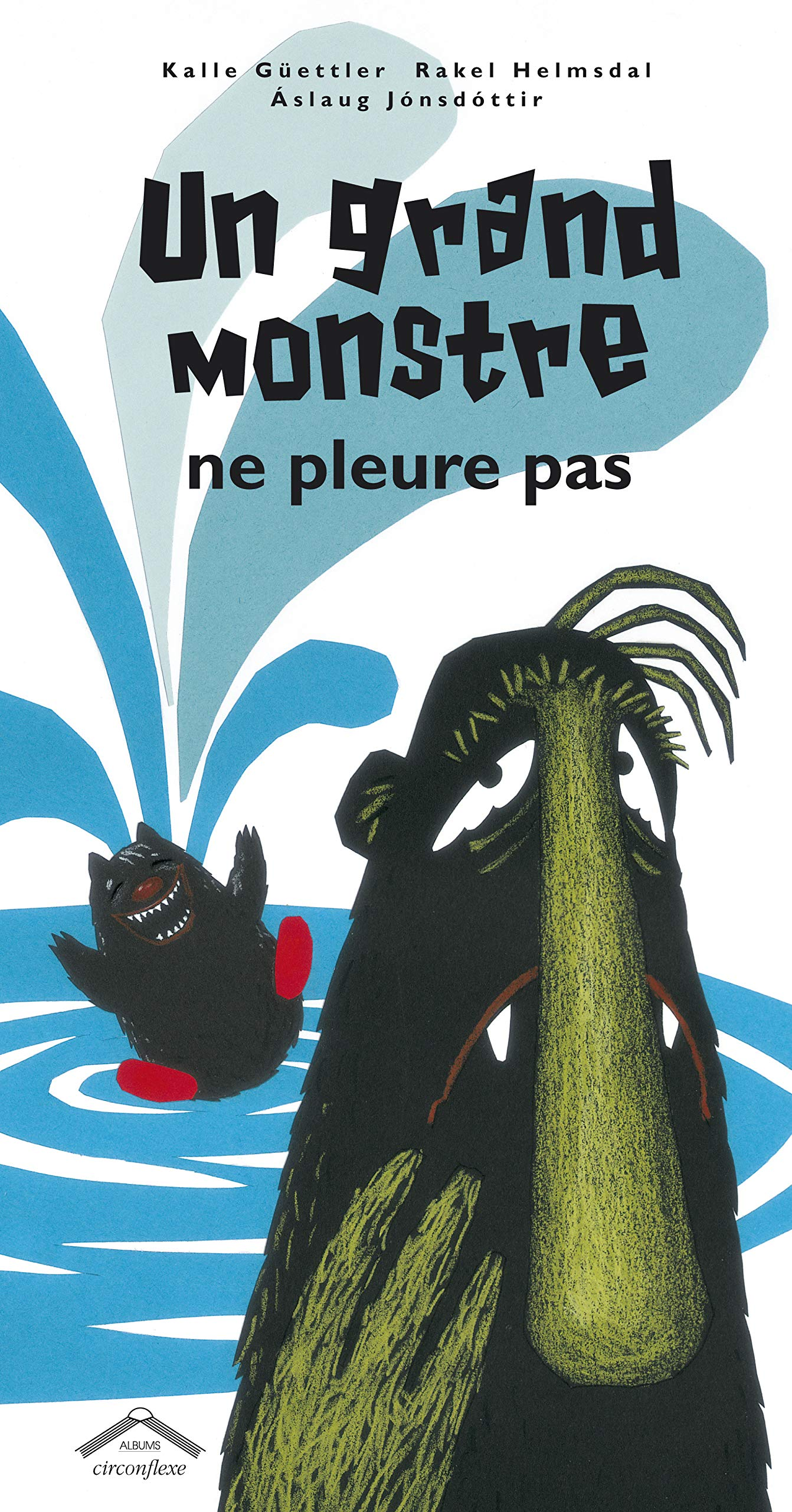 Amazon.fr - Un grand monstre ne pleure pas - Güettler, Kalle ...
