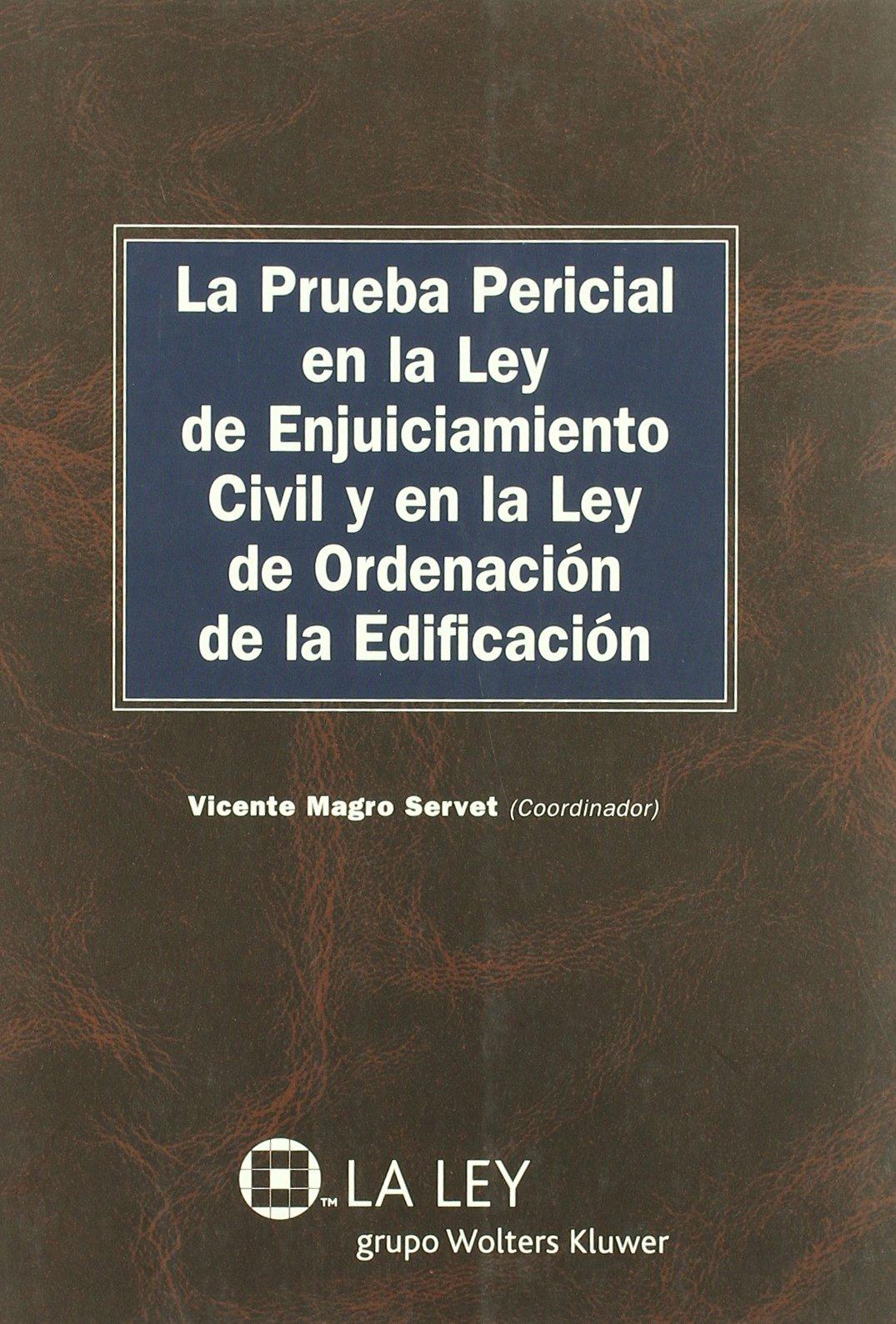 La prueba pericial en la Ley de enjuiciamiento civil y en la Ley de ordenación de la edificación