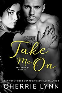 Take Me On (Ross Siblings Book 6)