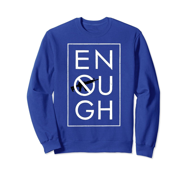 Enough School Walkout Sweatshirt #Enough Ban Assault Weapon-TH