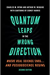 Quantum Leaps in the Wrong Direction: Where Real Science Ends...and Pseudoscience Begins Kindle Edition