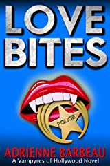 Love Bites: A Handsome Cop, A Glamorous Star, and Murder (Vampyres of Hollywood #2) Kindle Edition