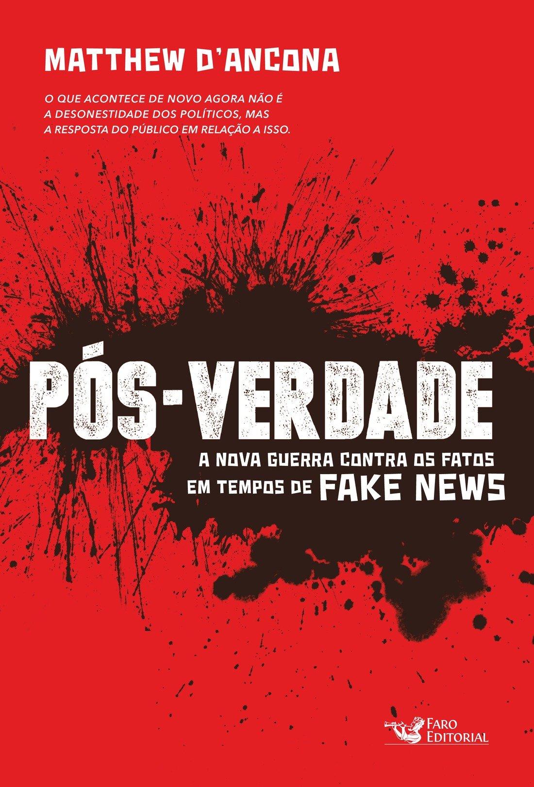 Read Online Pós-Verdade. A Nova Guerra Contra os Fatos em Tempos de Fake News pdf epub