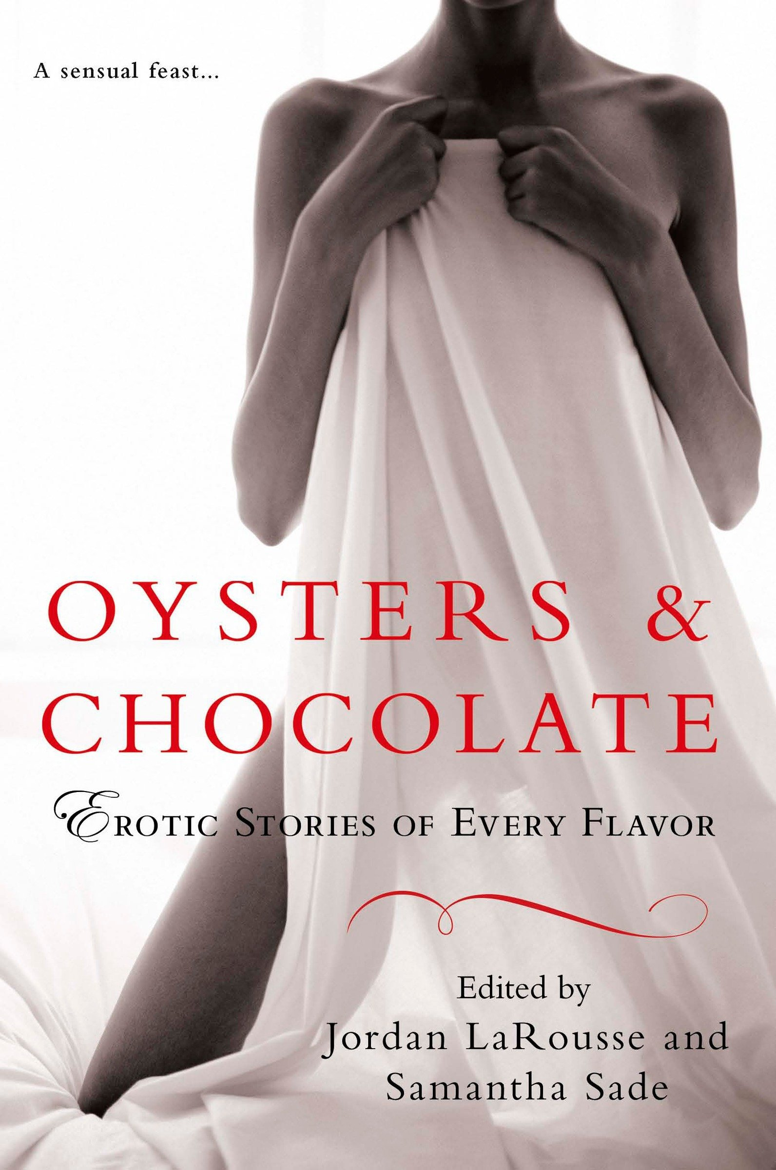 Amazon Com Oysters Chocolate Erotic Stories Of Every Flavor 9780451226822 Jordan Larousse Samantha Sade Books