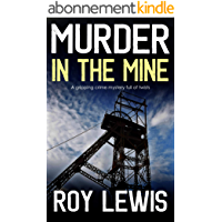 MURDER IN THE MINE a gripping crime mystery full of twists (English Edition)