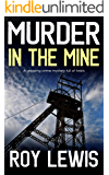 MURDER IN THE MINE a gripping crime mystery full of twists (Inspector John Crow Book 5)