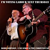 I'm Voting Labour Next Thursday