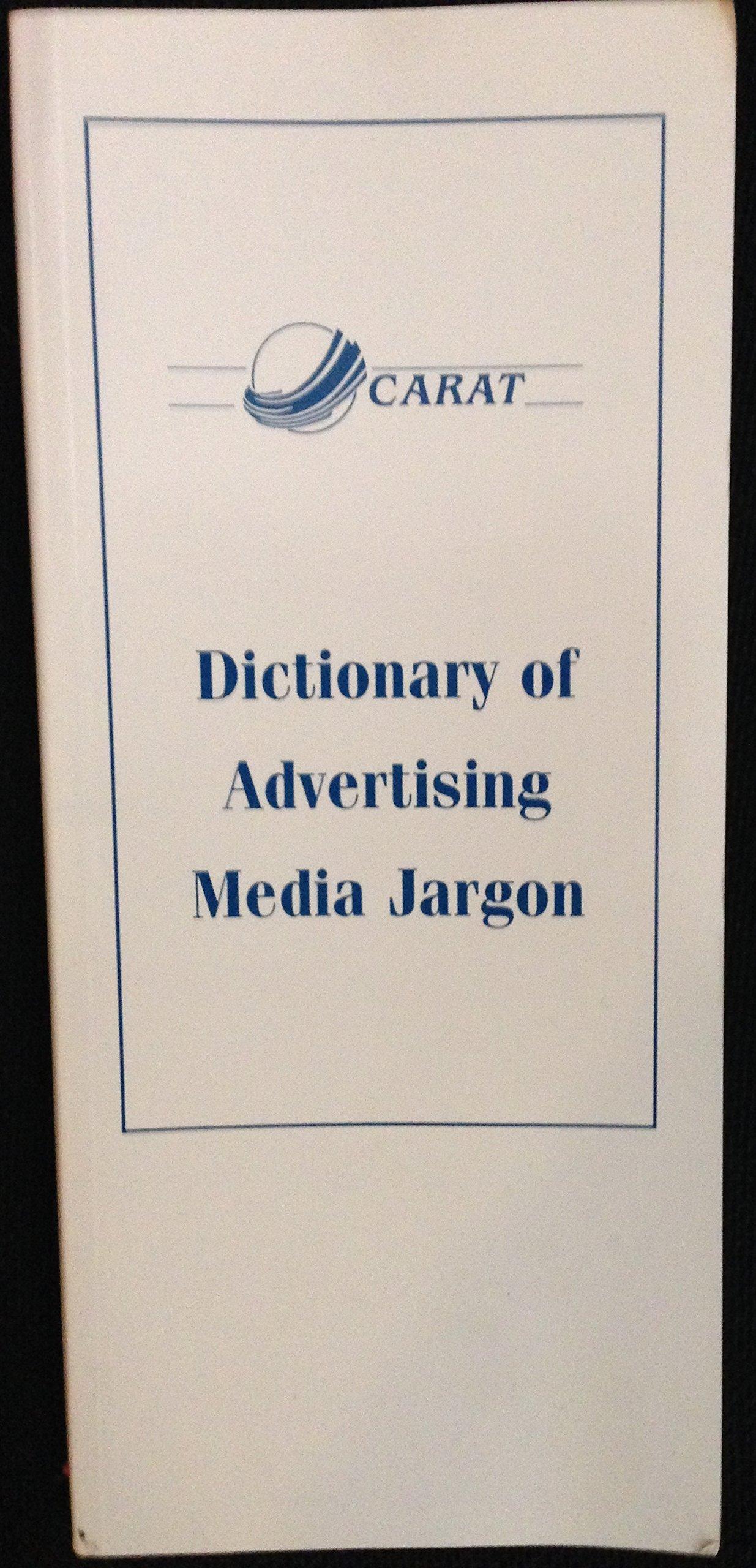 Carat Dictionary of Advertising Media Jargon: Crispin Davis