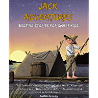Jack Adventures: Bedtime Stories for Smart Kids: The Ultimate Collection of Short Funny Stories, Adventures and Fairy…