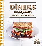 Dîners sur le pouce - 100 recettes inratables (100 % cuisine)