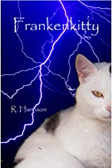 Frankenkitty: (Some Assembly Required) Kindle Edition