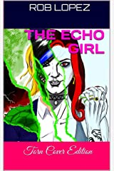 THE ECHO GIRL: Torn Cover Edition Kindle Edition