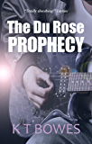 The Du Rose Prophecy: A New Zealand Mystery (The Hana Du Rose Mysteries Book 7)