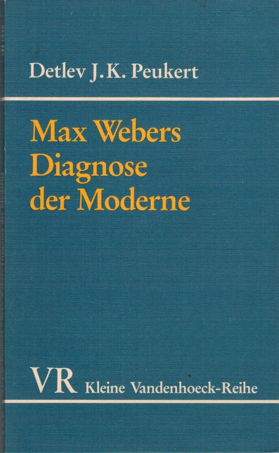 Max Webers Diagnose Der Moderne
