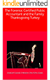 The Forensic Certified Public Accountant and the Family Thanksgiving Turkey (The Forensic Certified Public Accountant and ... Book 3)