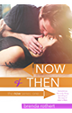 Now and Then (The Now Series Book 1)