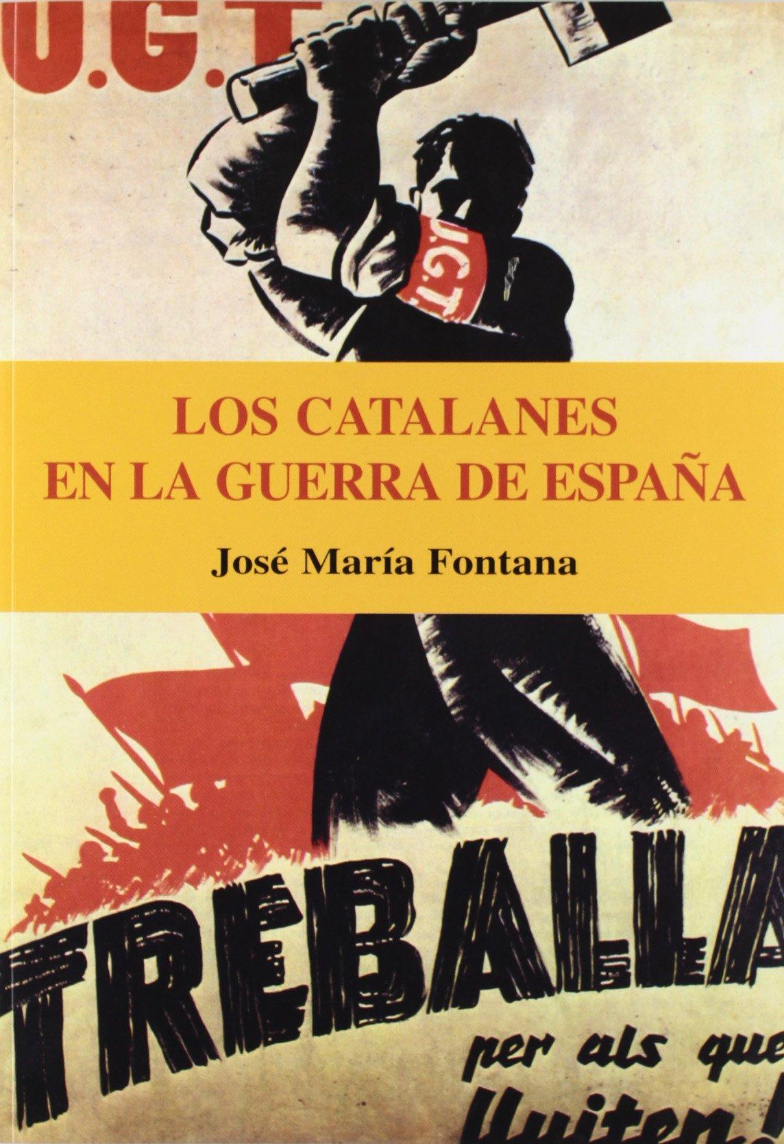Catalanes En La Guerra De España, Los: Amazon.es: Fontana, Jose Mº: Libros