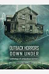 Outback Horrors Down Under: An Anthology of Antipodean Terrors (Things in the Well Book 46) Kindle Edition