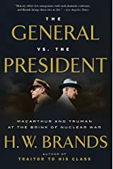 The General vs. the President: MacArthur and Truman at the Brink of Nuclear War Kindle Edition