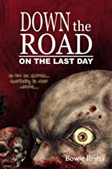 Down the Road: On the Last Day Kindle Edition