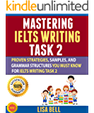 Mastering Ielts Writing Task 2: Proven Strategies, Samples, And Grammar Structures You Must Know For Ielts Writing Task…