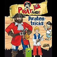 Piraten-Tricks: Tipps und Kniffe für kleine Seeräuber (Pirat ahoi! 2)