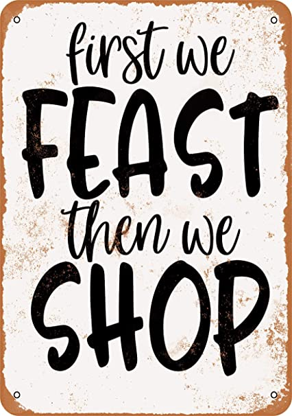 Amazon com: Wall-Color 10 x 14 Metal Sign - First We Feast Then We