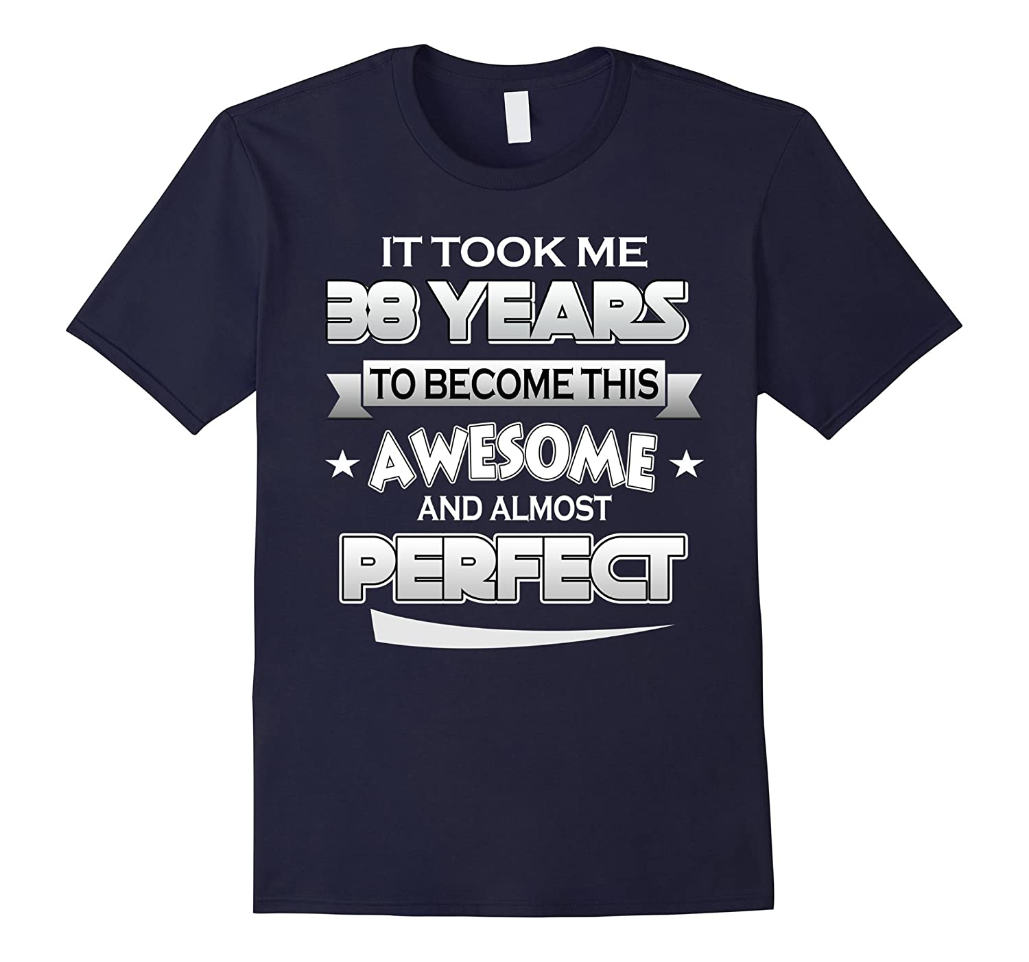38th Birthday Shirt Took 38 Years Become Awesome Born 1979-FL