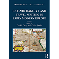 Richard Hakluyt and Travel Writing in Early Modern Europe (English Edition)