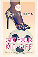 Get Your Kit Off: Soccer Romance Kindle Edition