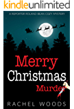 Merry Christmas Murder (A Reporter Roland Bean Cozy Mystery Book 2)