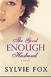 The Good Enough Husband: A BWWM Love Triangle (A Secrets and Lies Novel Book 1)