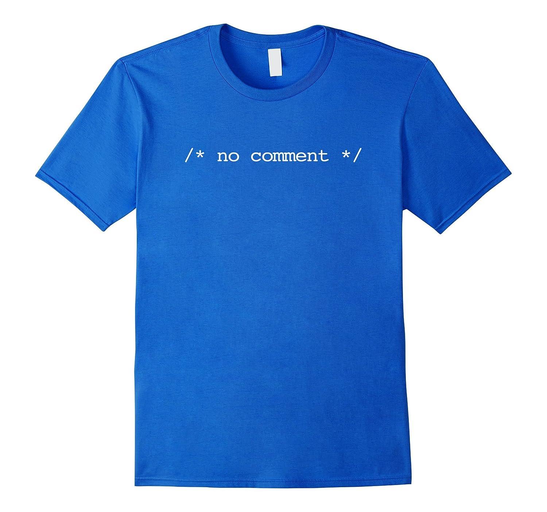 No Comment T-Shirt funny programmer coder computer geek nerd