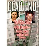 Dead End: The Crime Story of the Decade--Murder, Incest and High-Tech Thievery
