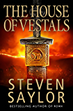 The House of the Vestals: (New Edition) (Gordianus the Finder Book 6) (English Edition)