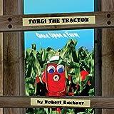 Torgi the Tractor: Once Upon a Farm