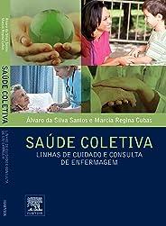 Saúde coletiva: Linhas de Cuidado e Consulta de Enfermagem