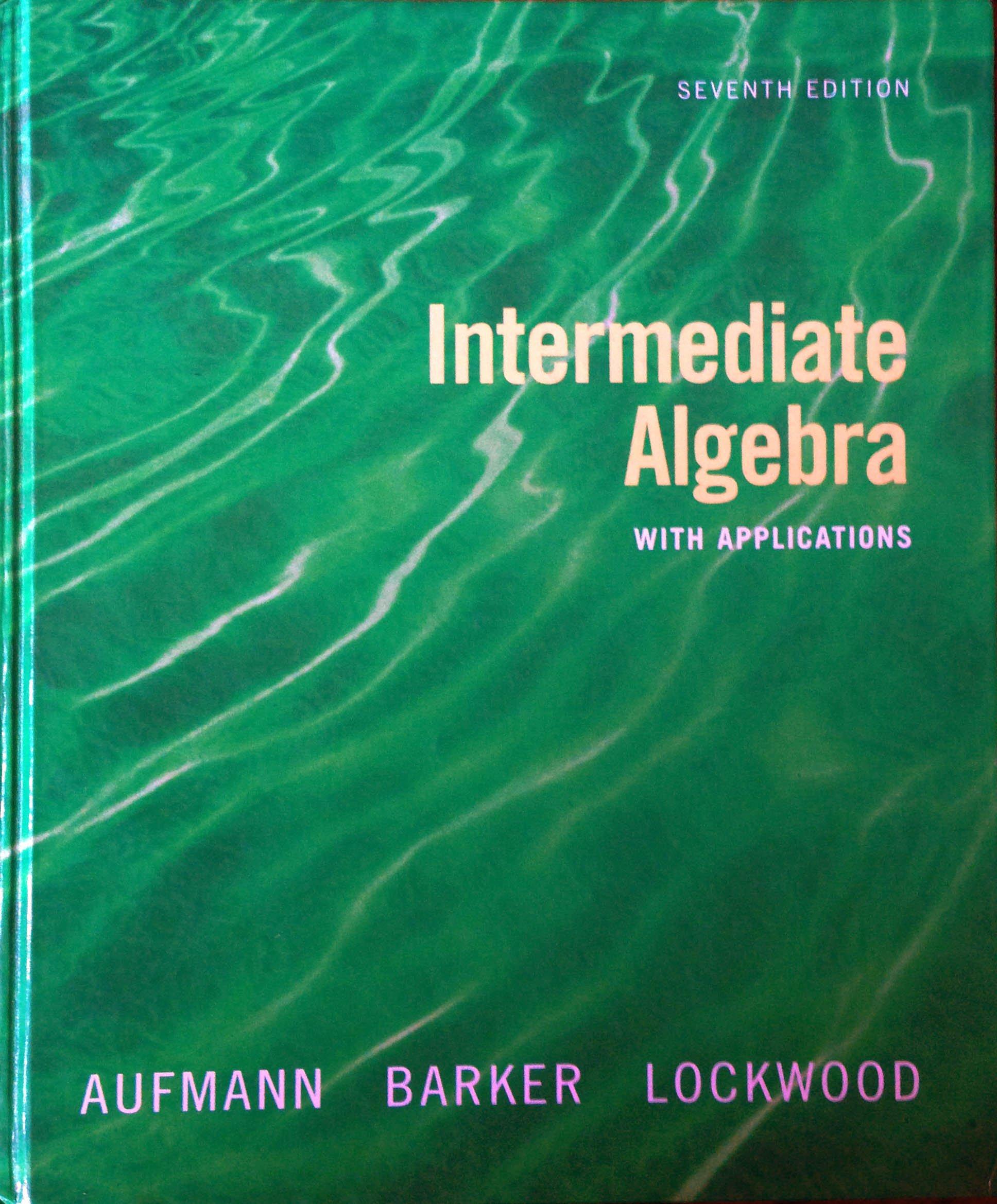 Intermediate Algebra With Applications 7th edition pdf