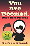 You Are Doomed. (Sign Here Please) (You Are Dead. Book 3)