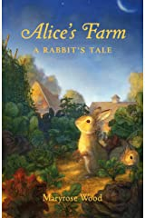 Alice's Farm: A Rabbit's Tale Kindle Edition