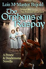 The Orphans of Raspay: A Penric and Desdemona novella in the World of the Five Gods (Penric & Desdemona Book 7) Kindle Edition