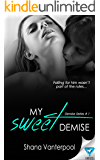 My Sweet Demise (Demise Series Book 1)