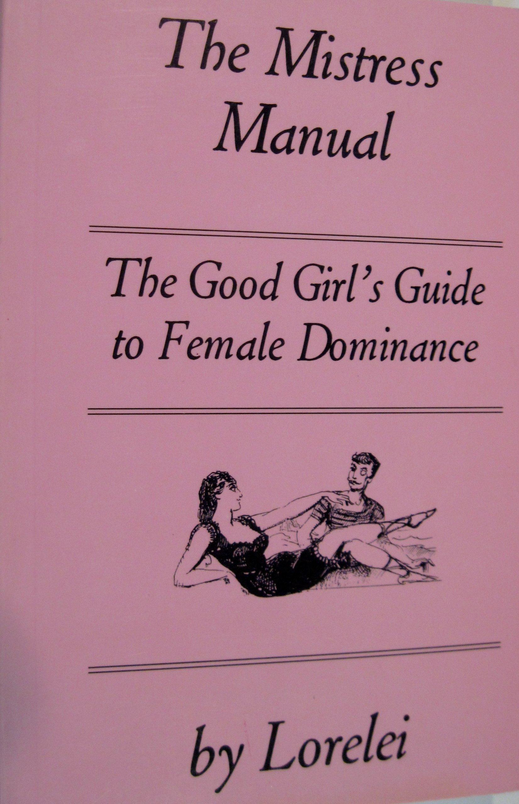 the mistress manual the good girl s guide to female dominance rh amazon ca Lorelei Nylon Mistress Poison Ivy