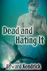 Dead and Hating It (Ghostly Investigations Book 3) Kindle Edition