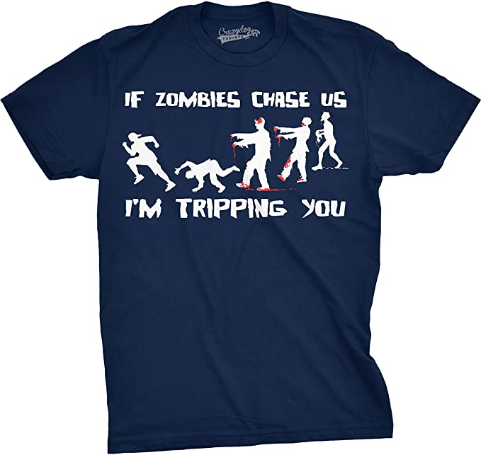 Crazy Dog Tshirts - Mens If Zombies Chase Us Im Tripping You Funny T Shirt Living Dead tee For Guys - Camiseta Divertidas: Amazon.es: Ropa y accesorios