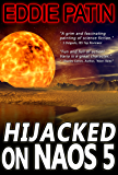 Hijacked on Naos 5 - The Chronicles of Alex Varia - Science Fiction Short Story from the Primoria Universe