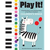 Play It! Children's Songs: A Superfast Way to Learn Awesome Songs on Your Piano or Keyboard book cover